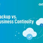 Backup vs Business continuity Data protection solutions